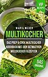 Multikocher: Das Prep & Cook Multikocher Kochbuch...