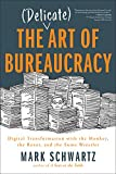 The Delicate Art of Bureaucracy: Digital Transformation with the Monkey, the Razor, and the Sumo Wrestler (English Edition)