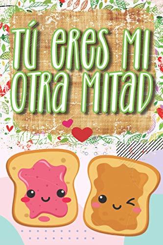 Tú Eres Mi Otra Mitad: El Detalle Ideal Para San Valentín, Aniversarios y Cumpleaños. Personalízalo Como Quieras En Modo Romántico, Picante o Gracioso.