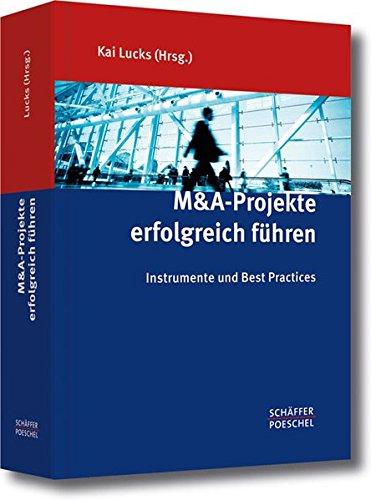 M&A-Projekte erfolgreich führen: Instrumente und Best Practices