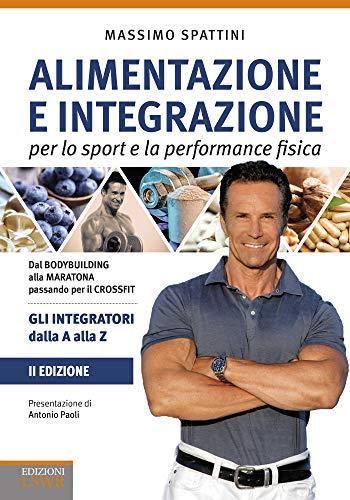Alimentazione e integrazione per lo sport e la performance fisica. Gli integratori dalla A alla Z