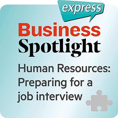 Business Spotlight express - Bereiche: Wortschatz-Training Business-Englisch - Ein Bewerbungsgespräch vorbereiten audiobook cover art