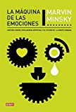 La máquina de las emociones: Sentido común, inteligencia artificial y el futuro de la mente humana (Ciencia y Tecnología)