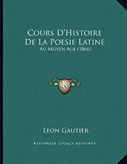 Cours D'Histoire de La Poesie Latine: Au Moyen Age (1866)