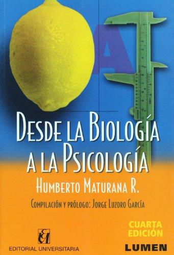 Desde La Biologia a la Psicologia (Spanish Edition)
