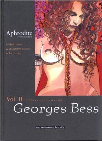 Aphrodite, Tome 2 : Avec Bess de Pierre Louÿs ,Georges Bess ( 15 septembre 1999 )
