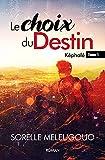 Le Choix du Destin: Un roman chrétien contemporain, rédempteur et axé sur les personnages : Tome 1 (Képhalé, les choix de la vie)