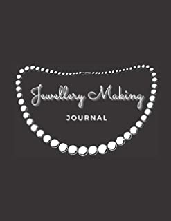 Jewellery Making Journal: Business Organizer for Jewellery Makers and Designers | Project Tracker, Inventory Log | Noteboo...