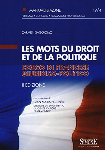 Les mots du droit et de la politique. Corso di francese giuridico-politico [Lingua francese]