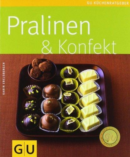 Pralinen & Konfekt (GU Küchenratgeber Relaunch 2006) von Ebelsberger. Karin (2011) Taschenbuch