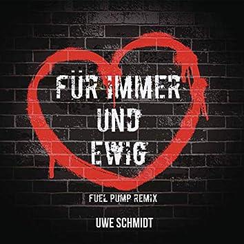 Für immer und ewig (Fuel Pump Remix Extended)