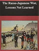 The Russo-Japanese War, Lessons Not Learned