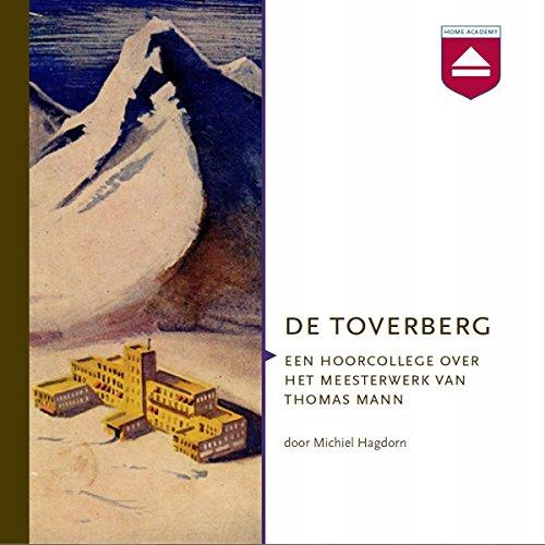De Toverberg: Een hoorcollege over het meesterwerk van Thomas Mann audiobook cover art