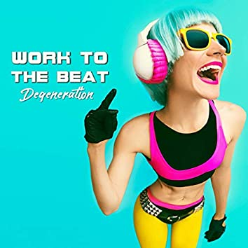 Work to the Beat (Speed of Life Mix)