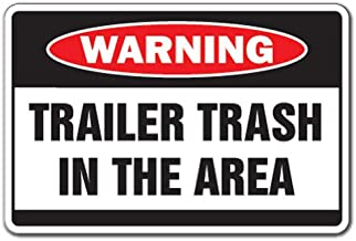 TRAILER TRASH IN AREA Warning Sign garbage park signs white mobile home   Indoor/Outdoor   14