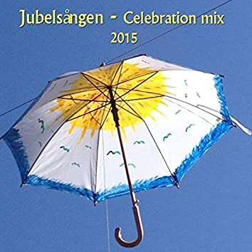 Jubelsången (Celebration mix 2015)