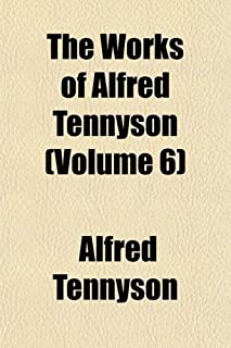 The Works of Alfred Tennyson (Volume 6)