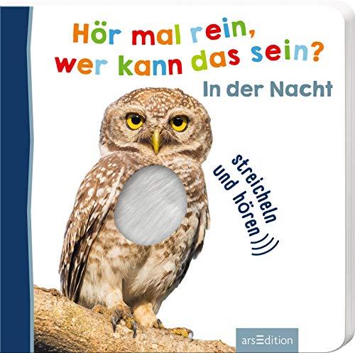 Hör mal rein, wer kann das sein? In der Nacht: Streicheln und hören   Hochwertiges Pappbilderbuch mit 5 Sounds und Fühlelementen für Kinder ab 18 Monaten (Foto-Streichel-Soundbuch)