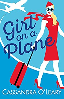 Girl on a Plane: A sexy, sassy, holiday read by [Cassandra O'Leary]