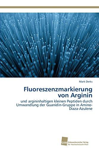 Fluoreszenzmarkierung von Arginin: und argininhaltigen kleinen Peptiden durch Umwandlung der Guanidin-Gruppe in Amino-Diaza-Azulene