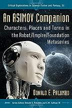 ميزة asimov الرفيق الأماكن: الشخصيات ، و شروط في Robot/Empire/أساس metaseries (في غاية الأهمية explorations في مجال الخيال العلمي والإبداع)
