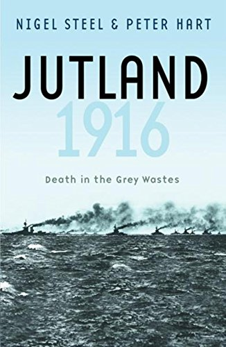 Jutland, 1916: Death in the Grey Wastes (CASSELL MILITARY PAPERBACKS)