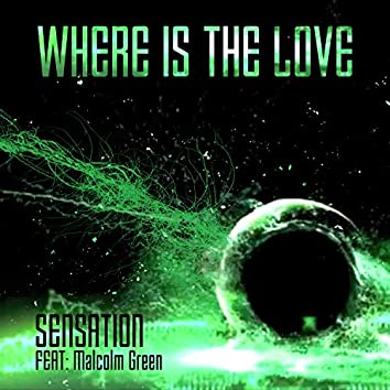 Where Is the Love (feat. Malcolm Greene)