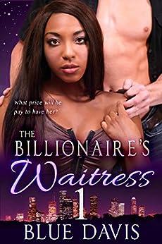 The Billionaire's Waitress 1 (Interracial Romance BWWM Series) by [Blue Davis]