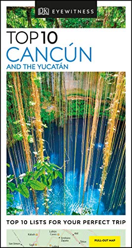 DK Eyewitness Top 10 Cancún and the Yucatán (Pocket Travel Guide)