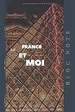 Bloc Note La France et Moi: Notebook à remplir   6x9 pouces   Cahier ORIGINAL   120 pages   Musée du Louvre Paris   Carnet de note avec pages lignés