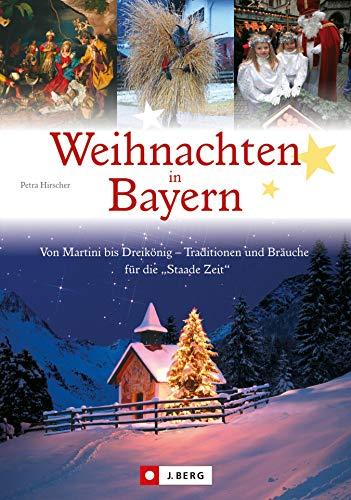 Weihnachten in Bayern: Von Martini bis Dreikönig: Traditionen und Bräuche für die