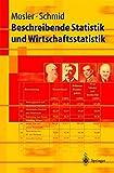 Beschreibende Statistik und Wirtschaftsstatistik (Springer-Lehrbuch) - Karl Mosler