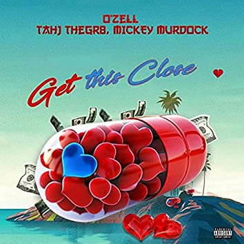 Get This Close (feat. Tahj Thegr8 & Mickey Murdock)