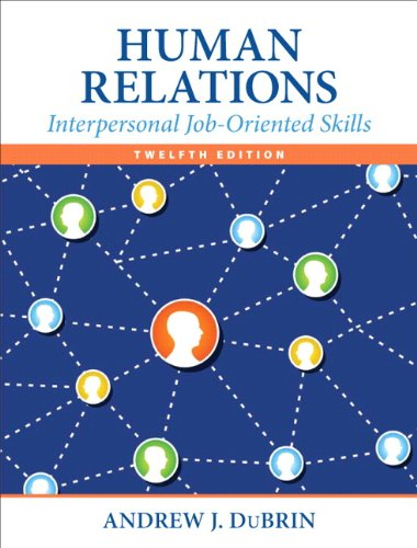 Compare Textbook Prices for Human Relations: Interpersonal Job-Oriented Skills 12 Edition ISBN 9780133506822 by DuBrin, Andrew J.