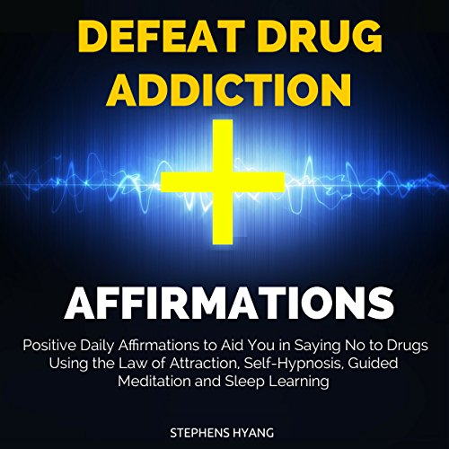 Defeat Drug Addiction Affirmations audiobook cover art
