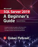 Microsoft SQL Server 2019: A Beginner's Guide