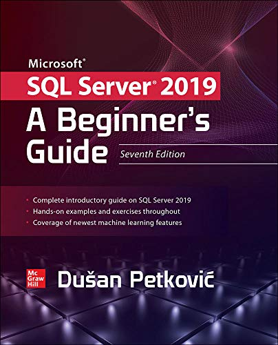 Microsoft SQL Server 2019: A Beginner's Guide, Seventh Edition
