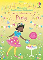 Mein erstes Anziehpuppen-Stickerbuch: Polly feiert eine Party