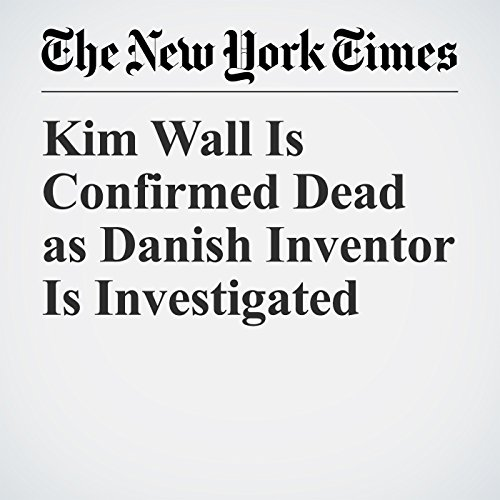 Kim Wall Is Confirmed Dead as Danish Inventor Is Investigated copertina