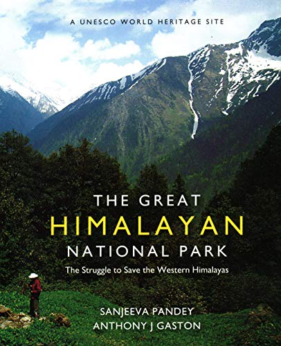 The Great Himalayan National Park: The Struggle to Save the Western Himalayas