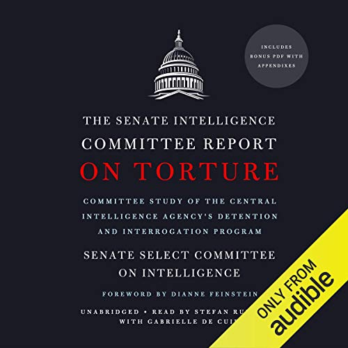 The Senate Intelligence Committee Report on Torture audiobook cover art