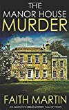 THE MANOR HOUSE MURDER an addictive crime mystery full of twists (Monica Noble Detective)