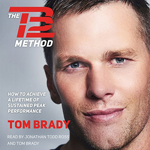 The TB12 Method     How to Achieve a Lifetime of Sustained Peak Performance              By:                                                                                                                                 Tom Brady                               Narrated by:                                                                                                                                 Tom Brady,                                                                                        Jonathan Todd Ross                      Length: 6 hrs and 55 mins     914 ratings     Overall 4.1