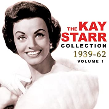 The Kay Starr Collection 1939-62, Vol. 1