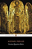 Fourteen Byzantine Rulers: The Chronographia of Michael Psellus (Penguin Classics)