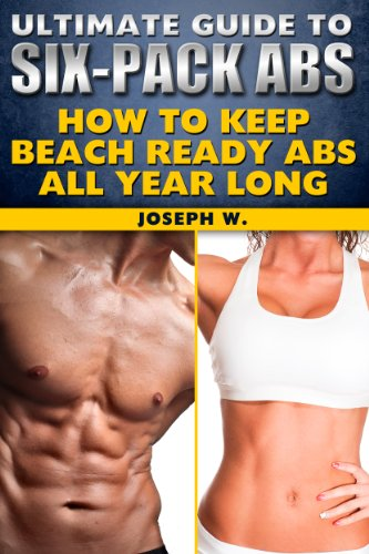 The Ultimate Six-Pack Abs Workout Guide: Your Guide to Year Round ...