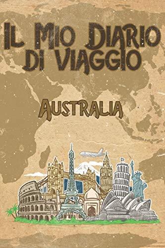 Il mio diario di viaggio Australia: 6x9 Diario di viaggio I Taccuino con liste di controllo da compilare I Un regalo perfetto per il tuo viaggio in Australia e per ogni viaggiatore
