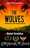 The Wolves: Short Story and Original Screenplay