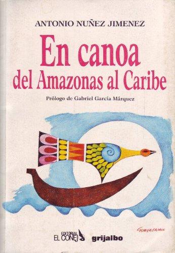 En canoa del Amazonas al Caribe (Colección Ecuador/testimonio)