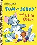 Tom and Jerry Meet Little Quack (Tom & Jerry) (Little Golden Book)